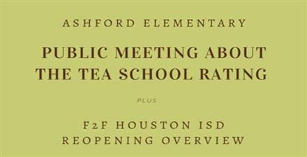 Public TEA School Rating & F2F Houston ISD Reopening Overview