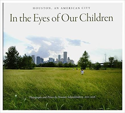 """In the Eyes of Our Children: Houston, an American City"""