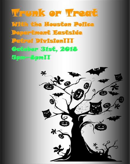 The Houston Police Department Eastside Patrol Division has invited our students to their Trunk or Treat event! It will be tak