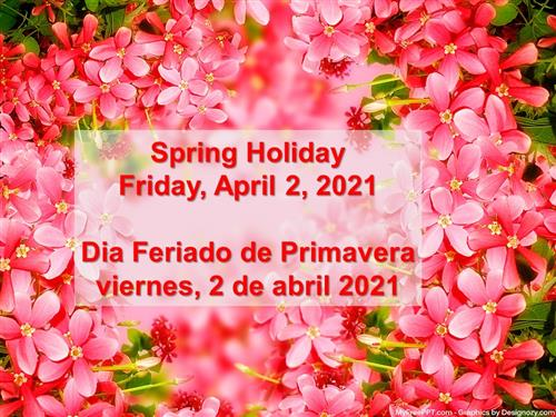 All HISD campuses and offices will be closed Friday, April 2 for the Spring Holiday.  Classes resume 4/5/2021.