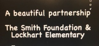 A Beautiful Partnership The Smith Foundation and Lockhart Elementary School
