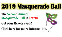 2019 MASQUERADE BALL is Coming Soon! Click here for more information.