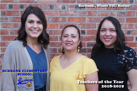 Burbank  ES Teachers of the Year 2018-2019