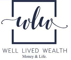 Well Lived Wealth - Money & Life