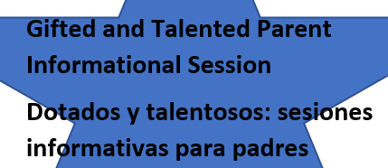 Gifted and Talented Parent Informational Session/ Dotados y talentosos: sesiones informativas para padres