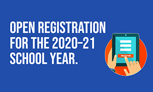 Open Registration For The 2020-2021 School Year
