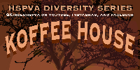Diversity Series is back!!  Koffee House is at 7 PM on Friday, February 19th