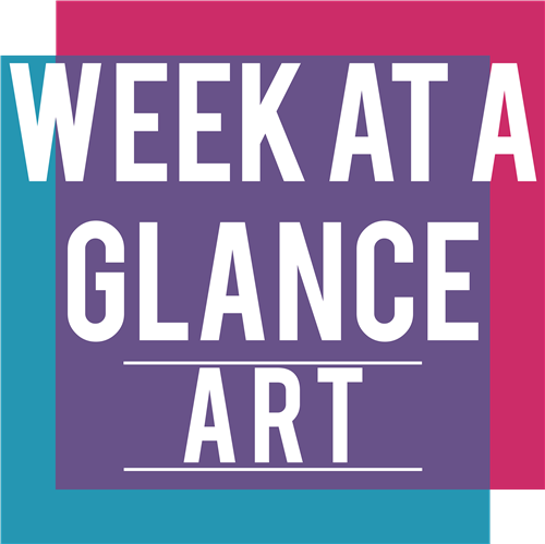 Week at a Glance ARts