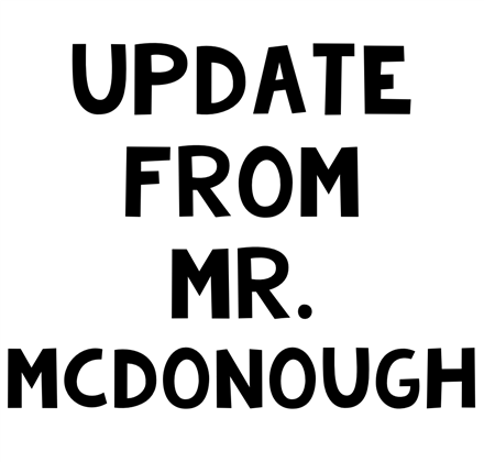 Update from Mr. McDonough