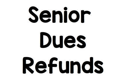 Senior Dues Refunds