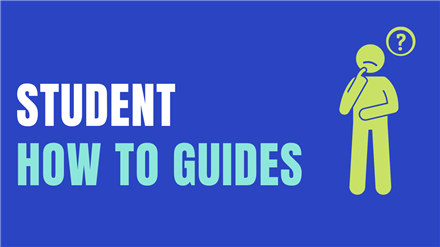 Student How to Guides