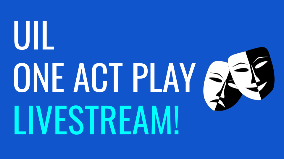 UIL One Act Play Livestream Event