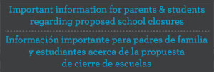 Important Information for Parents and Students Regarding Proposed School Closures