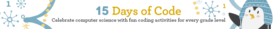 15 Days of Code. Celebrate computer science with fun coding activities for every grade level. Click here.