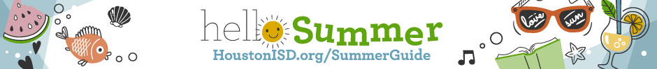 HISD's Guide to Summer - Click here