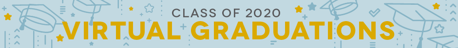 Class of 2020 Virtual Graduations