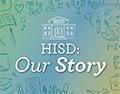 HISD students and staff are doing amazing things every day