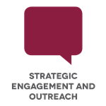 Strategic Engagement and Outreach
