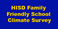 HISD Family Friendly School Climate Survey