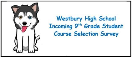 Westbury Course Selections for Incoming 9th Graders