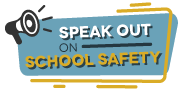 Speak Out on School Safety