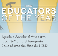 Help determine the 'Fan Favorite' for HISD's Educators of the Year banquet