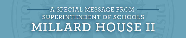 A Message from Superintendent Millard House II